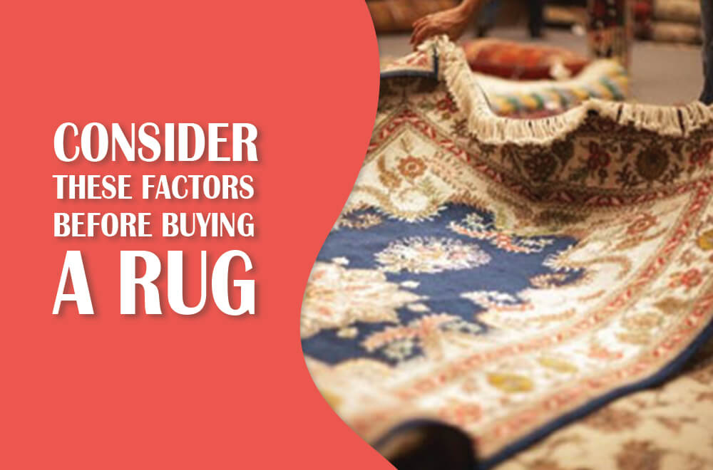 3 Factors to Consider Before Buying a Rug for Your Home
