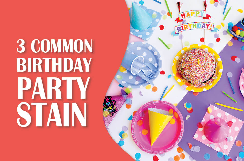 Three Common Birthday Party Stain